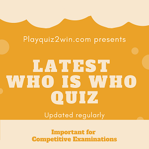 Latest Who is Who Quiz